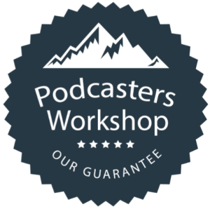 Podcasters Workshop Guarantee